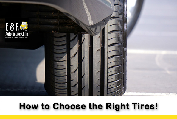How to choose the right tires for you from E&R Automotive Clinic in Nisku