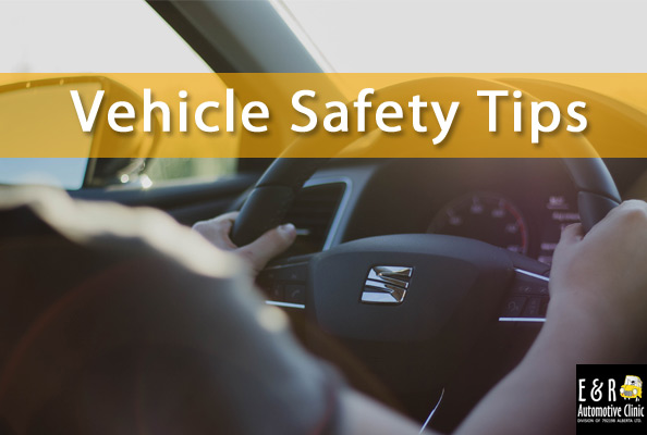 Vehicle Safety Tips from E&R Automotive Clinic in Nisku, Alberta